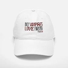 Only Vampires Love Forever Baseball Baseball Cap