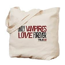 Only Vampires Love Forever Tote Bag