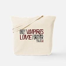 Only Vampires Love Forever Tote Bag