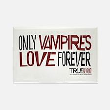 Only Vampires Love Forever Rectangle Magnet