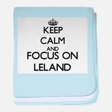 Keep Calm and Focus on Leland baby blanket
