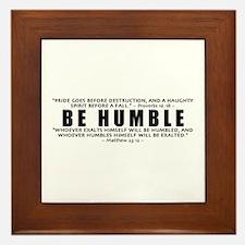 Be Humble 3.0 - Framed Tile