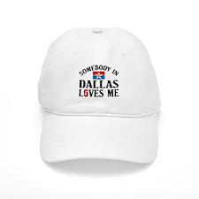 Somebody In Dallas Baseball Cap