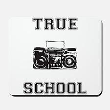 True School Mousepad