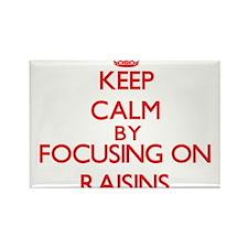 Keep Calm by focusing on Raisins Magnets