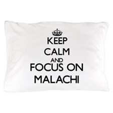 Keep Calm and Focus on Malachi Pillow Case