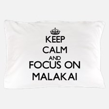 Keep Calm and Focus on Malakai Pillow Case
