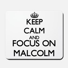 Keep Calm and Focus on Malcolm Mousepad