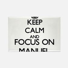 Keep Calm and Focus on Manuel Magnets