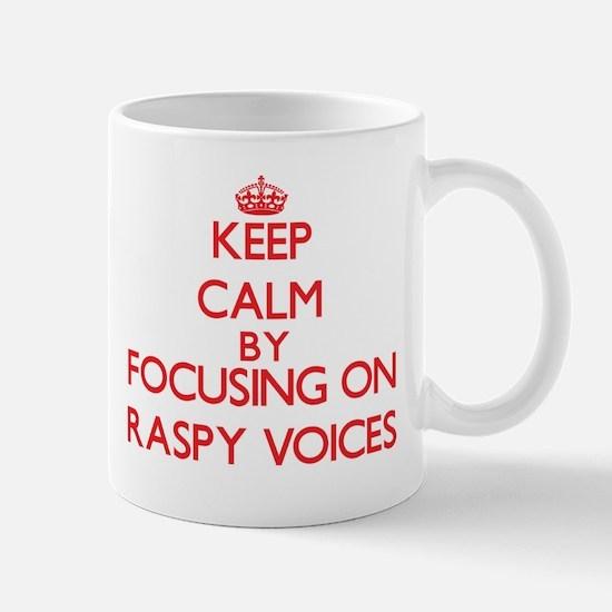 Keep Calm by focusing on Raspy Voices Mugs