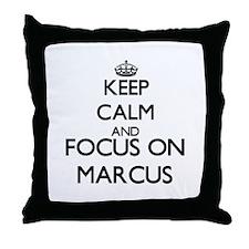 Keep Calm and Focus on Marcus Throw Pillow