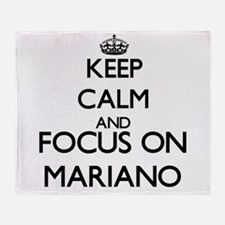 Keep Calm and Focus on Mariano Throw Blanket