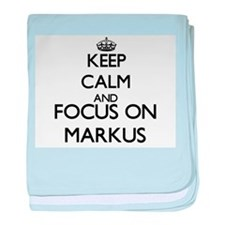 Keep Calm and Focus on Markus baby blanket