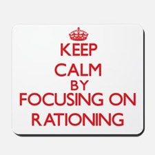 Keep Calm by focusing on Rationing Mousepad