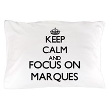Keep Calm and Focus on Marques Pillow Case