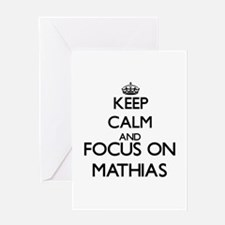 Keep Calm and Focus on Mathias Greeting Cards