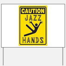Jazz Hands! Yard Sign