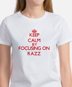 Keep Calm by focusing on Razz T-Shirt