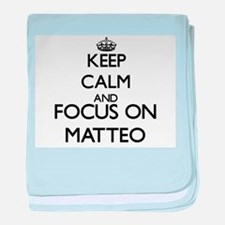 Keep Calm and Focus on Matteo baby blanket
