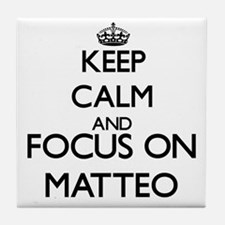 Keep Calm and Focus on Matteo Tile Coaster