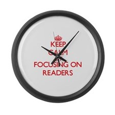 Keep Calm by focusing on Readers Large Wall Clock