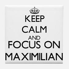 Keep Calm and Focus on Maximilian Tile Coaster