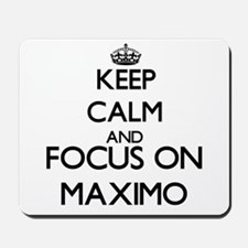Keep Calm and Focus on Maximo Mousepad