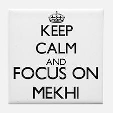 Keep Calm and Focus on Mekhi Tile Coaster