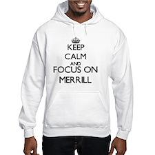 Keep Calm and Focus on Merrill Hoodie
