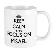Keep Calm and Focus on Misael Mugs
