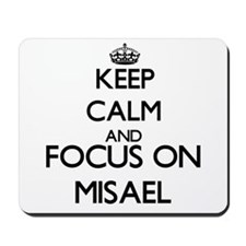 Keep Calm and Focus on Misael Mousepad