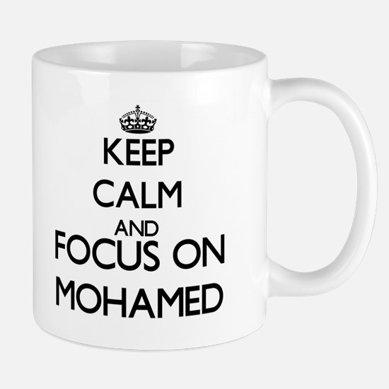 Keep Calm and Focus on Mohamed Mugs