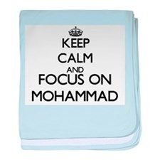 Keep Calm and Focus on Mohammad baby blanket