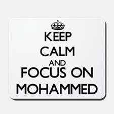 Keep Calm and Focus on Mohammed Mousepad