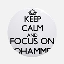 Keep Calm and Focus on Mohammed Ornament (Round)