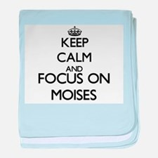 Keep Calm and Focus on Moises baby blanket