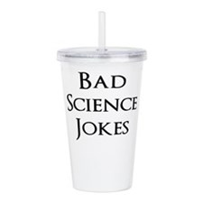 Bad Science Jokes Acrylic Double-wall Tumbler
