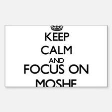 Keep Calm and Focus on Moshe Decal