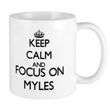 Keep Calm and Focus on Myles Mugs