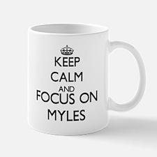 Keep Calm and Focus on Myles Mugs
