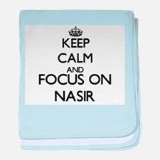Keep Calm and Focus on Nasir baby blanket