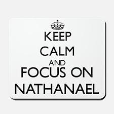 Keep Calm and Focus on Nathanael Mousepad