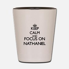 Keep Calm and Focus on Nathaniel Shot Glass