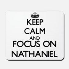 Keep Calm and Focus on Nathaniel Mousepad
