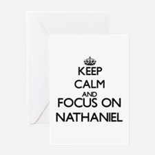 Keep Calm and Focus on Nathaniel Greeting Cards