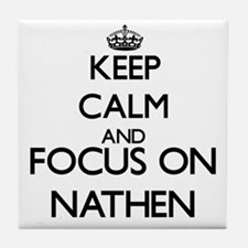 Keep Calm and Focus on Nathen Tile Coaster