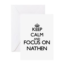 Keep Calm and Focus on Nathen Greeting Cards
