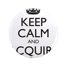 """KEEP CALM AND ACQUIRE GOLD 3.5"""" Button"""