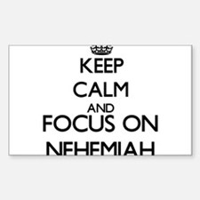 Keep Calm and Focus on Nehemiah Decal
