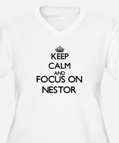 Keep Calm and Focus on Nestor Plus Size T-Shirt